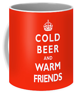 Cold Beer Warm Friends Coffee Mug