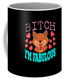Cute And Adorable Fox Saying Bitch Im Fabulous Grab Yours Now Makes A Wonderful Gift Coffee Mug