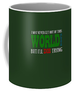 Die Trying Coffee Mug