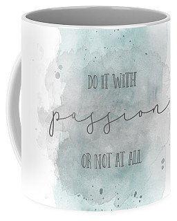 Do It With Passion Or Not At All - Watercolor Turquoise Coffee Mug