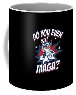Coffee Mug featuring the digital art Do You Even Maga by Flippin Sweet Gear