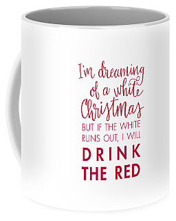 Coffee Mug featuring the digital art Drink The Red by Nancy Ingersoll