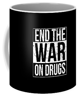 Coffee Mug featuring the digital art End The War On Drugs by Flippin Sweet Gear