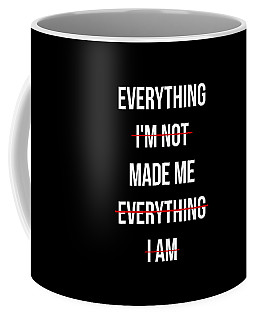Coffee Mug featuring the digital art Everything Made Me by Flippin Sweet Gear