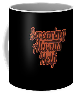 Fan Of Swearing This Swearing Always Help Funny Simple Yet Eyecatching Design Is Made For You Coffee Mug