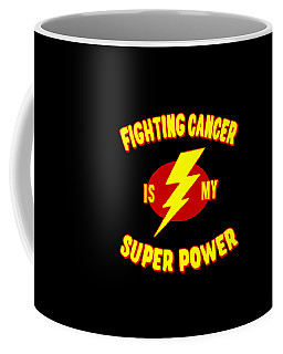 Coffee Mug featuring the digital art Fighting Cancer Is My Super Power by Flippin Sweet Gear