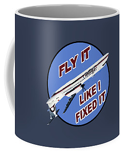 Fly It Like I Fixed It Coffee Mug