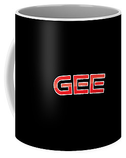 Coffee Mug featuring the digital art Gee by TintoDesigns