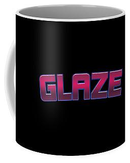 Glaze #glaze Coffee Mug