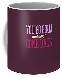 Go Girl Coffee Mug
