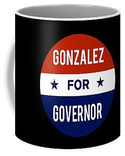 Gonzalez For Governor 2018 Coffee Mug