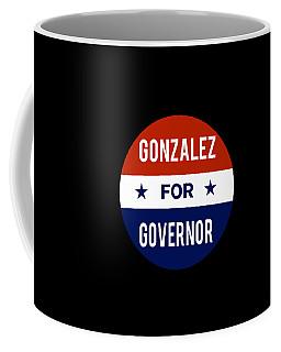 Gonzalez For Governor 2018 Coffee Mug