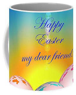 Happy Easter My Dear Friend Coffee Mug