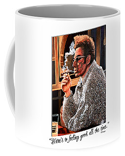 Here's To Feeling Good All The Time Coffee Mug