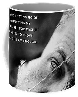 I Am Enough - Part 3 Coffee Mug