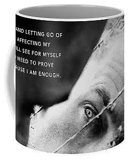 Coffee Mug featuring the digital art I Am Enough - Part 3 by ISAW Company
