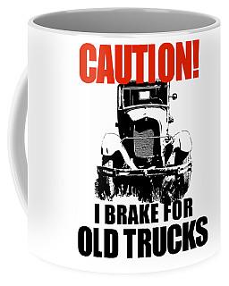 Coffee Mug featuring the digital art I Brake For Old Trucks by David King