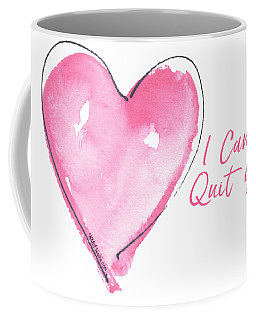 I Can't Quit You Coffee Mug