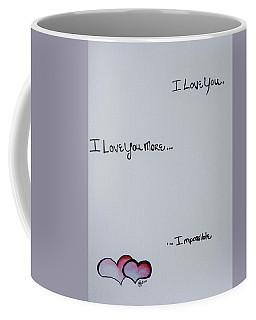 I Love You More, Impossible Coffee Mug