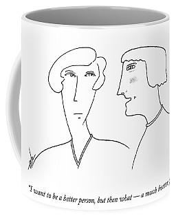 I Want To Be A Better Person Coffee Mug