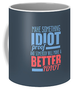 Idiot Proof Coffee Mug