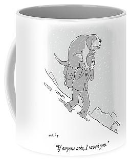 If Anyone Asks Coffee Mug