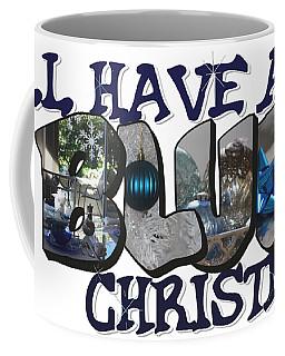 I'll Have A Blue Christmas Big Letter Coffee Mug