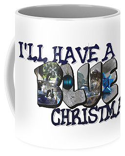 I'll Have A Blue Christmas Big Letter Coffee Mug