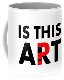 Is This Art Coffee Mug