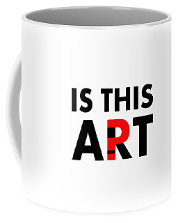 Is This Art Coffee Mug