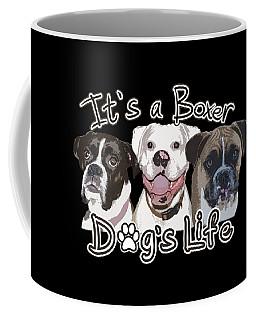 It's A Boxer Dog's Life Coffee Mug