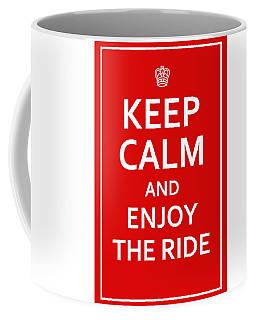 Keep Calm - Enjoy The Ride Coffee Mug