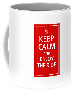 Keep Calm - Enjoy The Ride Coffee Mug