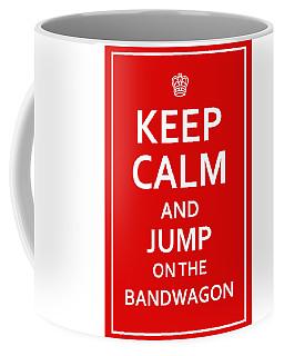 Keep Calm - Jump On Bandwagon Coffee Mug
