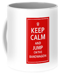 Keep Calm - Jump On Bandwagon Coffee Mug