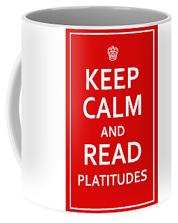 Keep Calm - Read Platitudes Coffee Mug