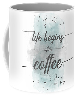 Life Begins After Coffee - Watercolor Turquoise Coffee Mug