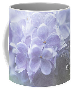 Lilac Blooms With Quote Coffee Mug