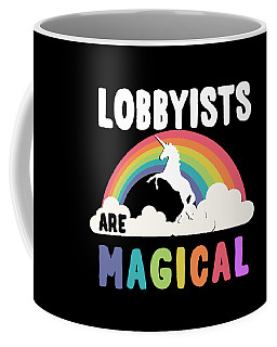 Lobbyists Are Magical Coffee Mug