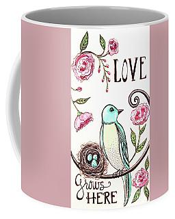 Love Grows Here Coffee Mug