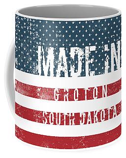 Made In Groton, South Dakota #groton #south Dakota Coffee Mug