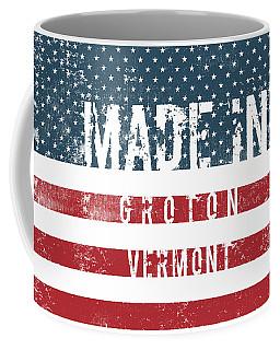 Made In Groton, Vermont #groton #vermont Coffee Mug
