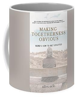 Making Togetherness Obvious Coffee Mug