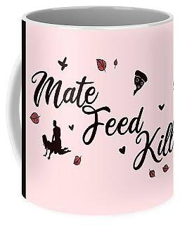 Mate Feed Kill Coffee Mug