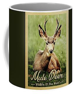 Mule Deer - Wildlife Of The West  Coffee Mug