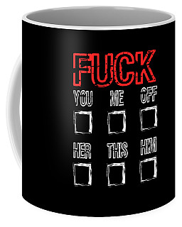 Need A Naughty And Creative Simple Tee With Text Fuck You Me Off Her This Him  Coffee Mug
