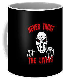 Never Trust The Living Halloween Coffee Mug