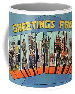 Pennsylvania Greetings Coffee Mug