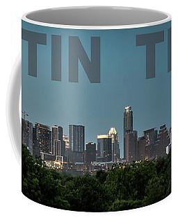 Coffee Mug featuring the photograph Poster Of Downtown Austin Skyline Over The Green Trees by PorqueNo Studios