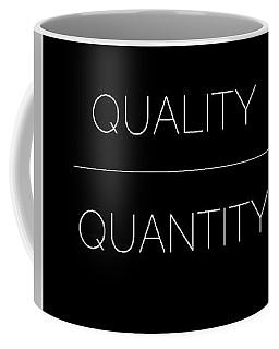 Quality Over Quantity Coffee Mug